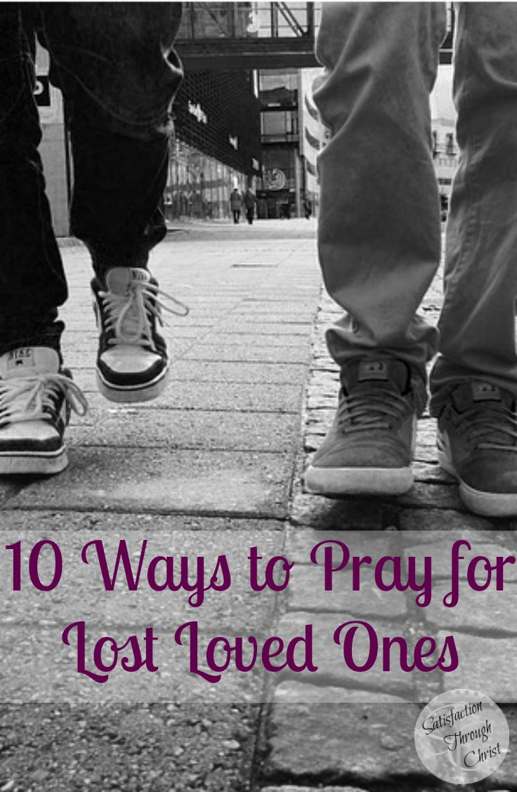 Insightful post offers 10 Bible-based ways to pray for lost loved ones. Includes Scripture references and uplifting descriptions. (I Tim 2:4)http://wp.me/p4FiCn-Vh