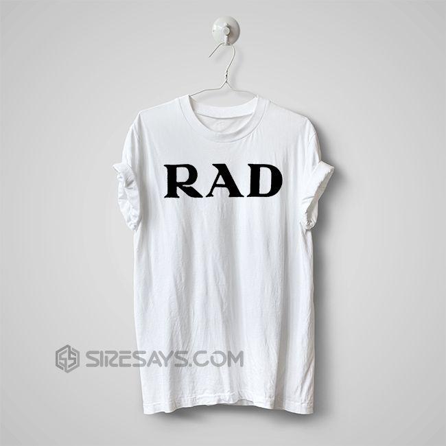 RAD T Shirt, Make Your Own Tshirt     Get it here ---> https://siresays.com/Customize-Phone-Cases/rad-t-shirt-make-your-own-tshirt-hand-made-item-cheap-tshirt-printing-custom-t-shirts-no-minimum/