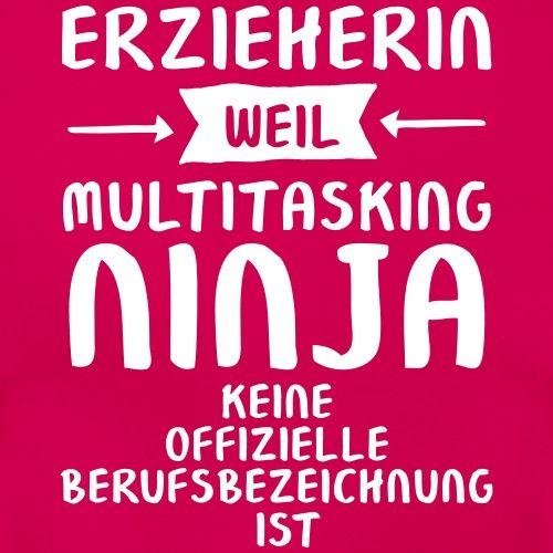 Erzieherin - Multitasking Ninja T-Shirts - Frauen T-Shirt