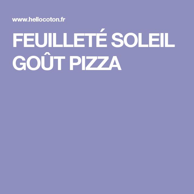 FEUILLETÉ SOLEIL GOÛT PIZZA
