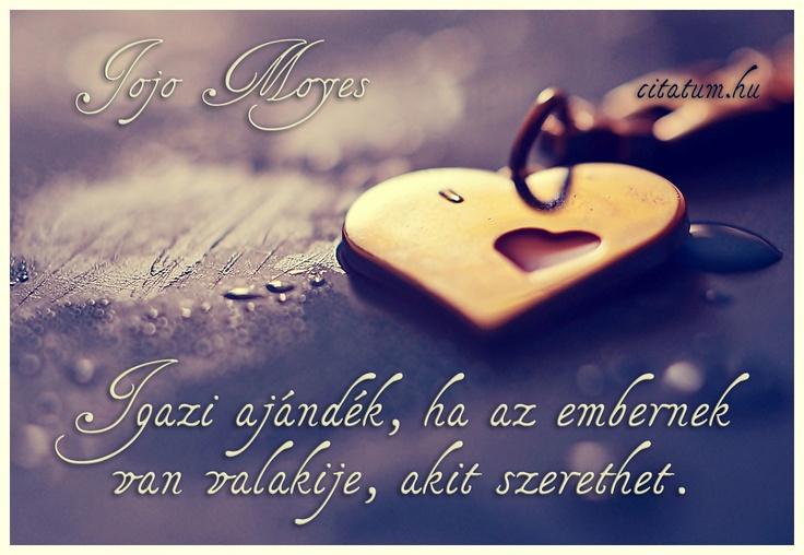 A hét idézete 2013 hetedik hetében Jojo Moyes Az utolsó szerelmes levél c. regényéből.