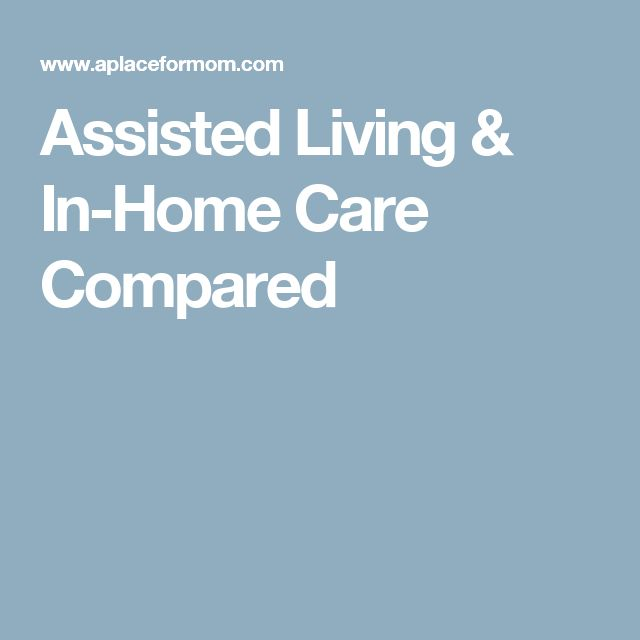 Assisted Living & In-Home Care Compared