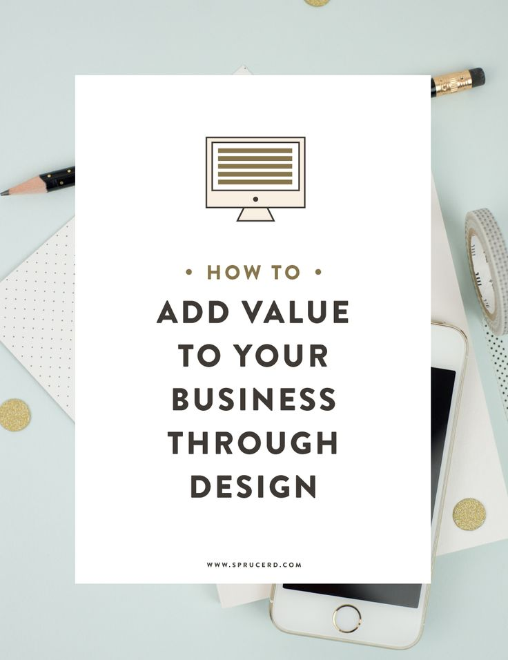 How to add value to your business through design
