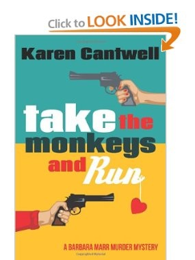 Take the Monkeys and Run: A Barbara Marr Murder Mystery: Karen Cantwell: Amazon.com: Books