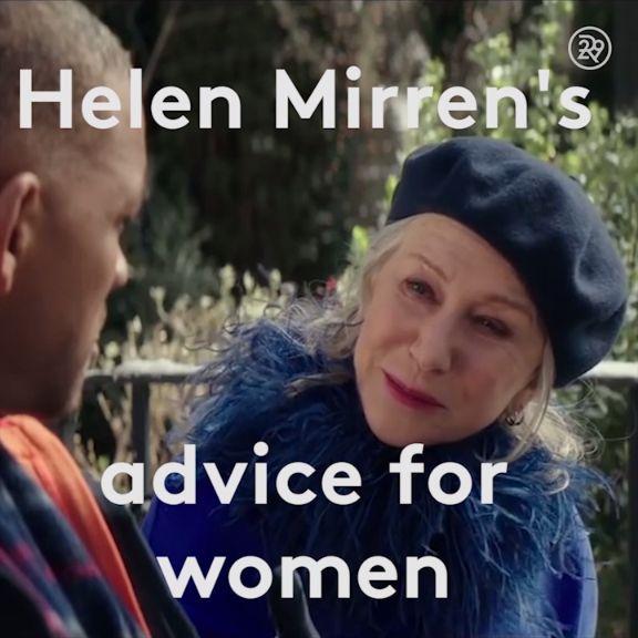 Helen Mirren's Advice for Women