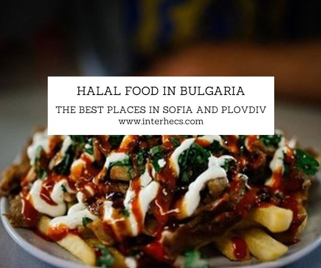 The Best Halal Food Places In Sofia And Plovdiv Halal Recipes Food Vegetarian Cookbook
