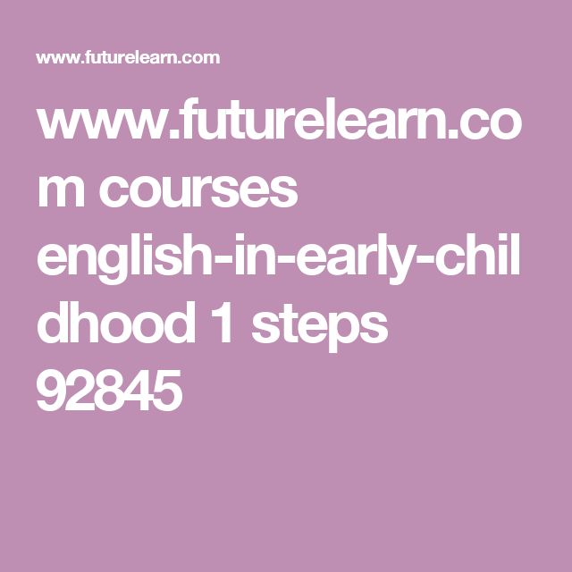 www.futurelearn.com courses english-in-early-childhood 1 steps 92845