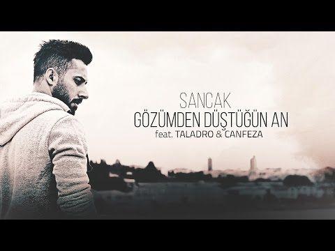 Sancak - Gözümden Düştüğün An feat. Taladro & Canfeza - turksh music