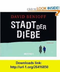 Stadt der Diebe (9783453722910) David Benioff , ISBN-10: 3453722914  , ISBN-13: 978-3453722910 ,  , tutorials , pdf , ebook , torrent , downloads , rapidshare , filesonic , hotfile , megaupload , fileserve
