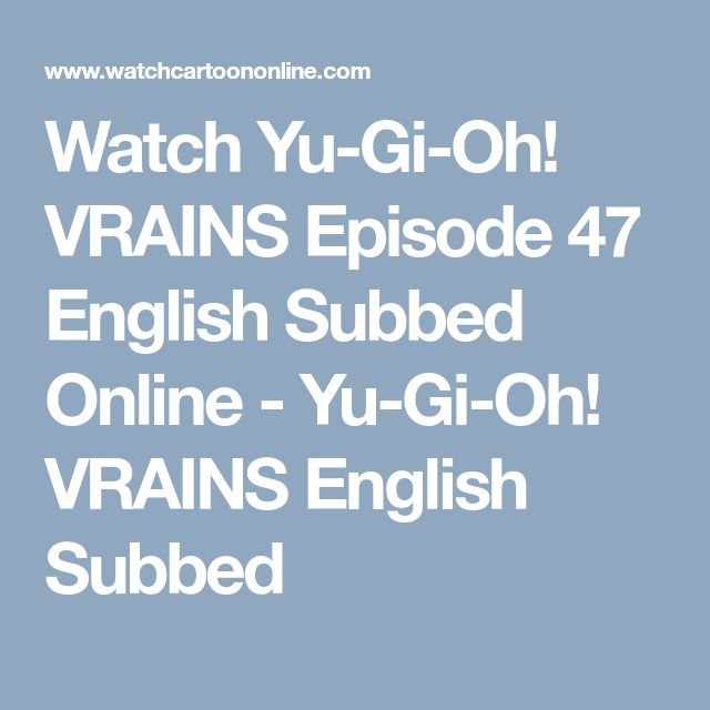 Watch Yu-Gi-Oh! VRAINS Episode 47 English Subbed Online - Yu-Gi-Oh! VRAINS English Subbed