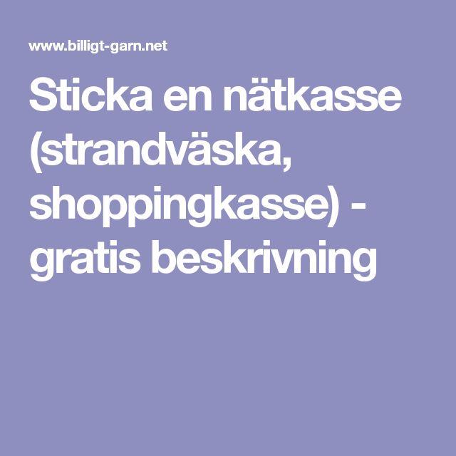 Sticka en nätkasse (strandväska, shoppingkasse) - gratis beskrivning