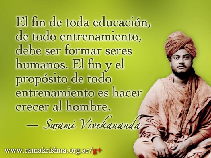 """Julio 7 · Swami Vivekananda  """"El fin de toda educación, de todo entrenamiento, debe ser formar seres humanos. El fin y el propósito de todo entrenamiento es hacer crecer al hombre."""""""