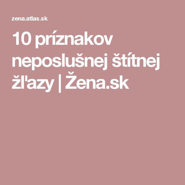 10 príznakov neposlušnej štítnej žľazy   Žena.sk