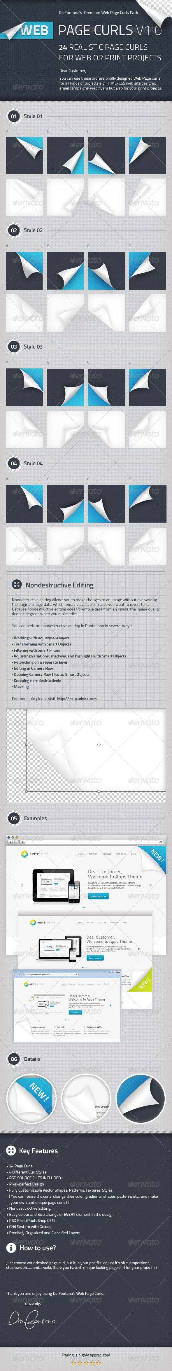 Page Curls and Corners  #GraphicRiver         Dear Customer,  	 You can use these professionally designed Web Page Curls for all kinds of projects e.g. HTML /CSS web site designs, email campaigns, web flyers but also for your print projects.  	 Sincerely,  	   	   	 • 24 Page Curls  	 • 4 Different Curl Styles  	 • PSD SOURCE FILES INCLUDED !  	 • Pixel-perfect Design  	 • Fully Customizable Vector Shapes, Patterns, Textures, Styles.   ( You can resize the curls, change their color…