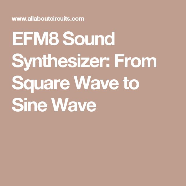 EFM8 Sound Synthesizer: From Square Wave to Sine Wave