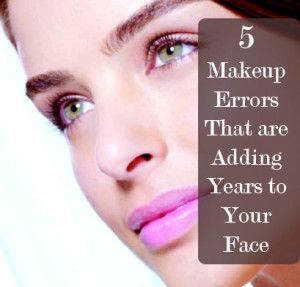 5 Makeup Errors That Are Adding Years to Your Face