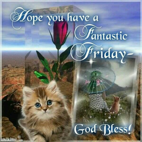 Fantastic Friday Quotes: Happy Friday Sister And All,take Care, God Bless