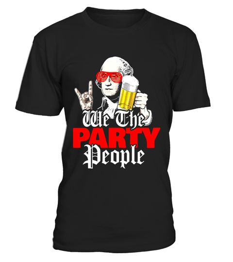 """# We the party people funny 4th of July Independance Day Shirt .  Special Offer, not available in shops      Comes in a variety of styles and colours      Buy yours now before it is too late!      Secured payment via Visa / Mastercard / Amex / PayPal      How to place an order            Choose the model from the drop-down menu      Click on """"Buy it now""""      Choose the size and the quantity      Add your delivery address and bank details      And that's it!      Tags: Celebrate Independence…"""