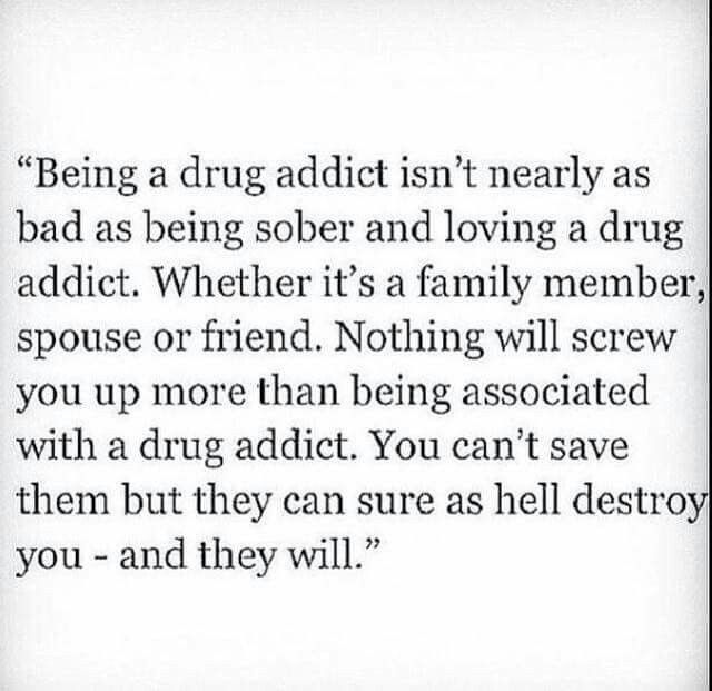 Im not exactly sure how i feel about this quote. As a recovering addict and recoverying spouse of an active addict all i know is there os hope for all involved!! Recovery is ATTAINABLE!