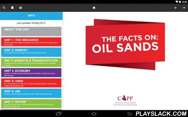 Oil Sands  Android App - playslack.com , Get the facts on Canada's oil sands.The oil sands are an important resource for Canada, North America and the world. This app will give you fast, easy access to credible oil sands facts that will help you get in on the discussion.+ Get the facts on oil sands and the economy, environment and energy security+ Share facts via Twitter, Facebook and email+ All facts are credibly sourced+ Get notified of updates as new reports emerge and data is updated…