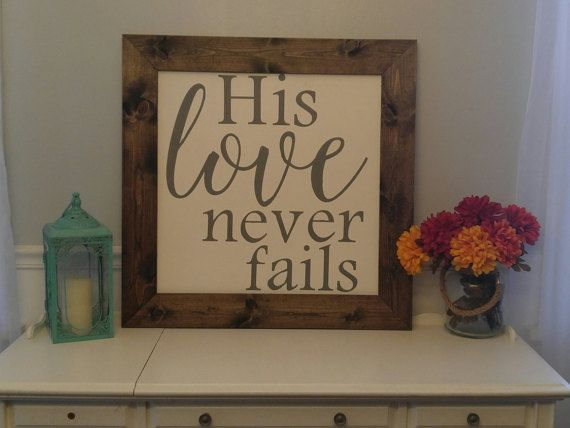 His Love never fails sign with frame, Handmade scripture wooden sign, Handpainted wood sign,scripture sign