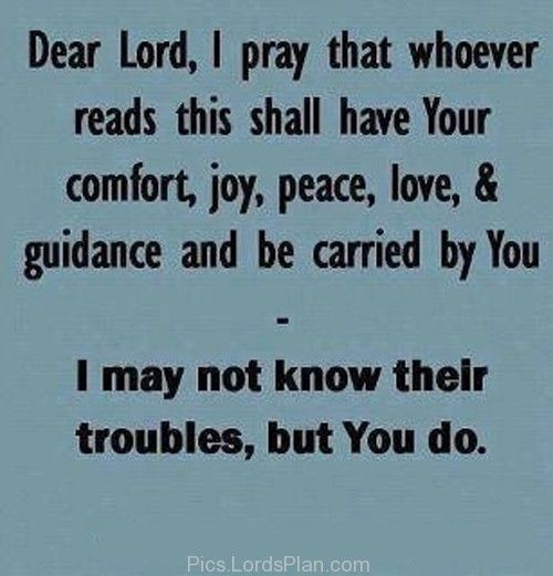 Dear Lord, I Pray Whoever Read This Shall Have Your