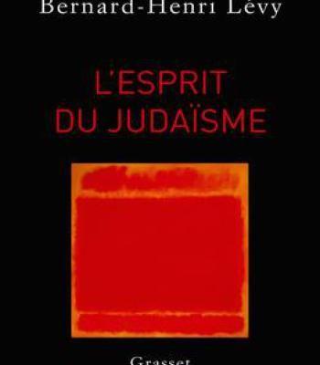 Bernard-Henri Lévy L'Esprit Du Judaïsme PDF