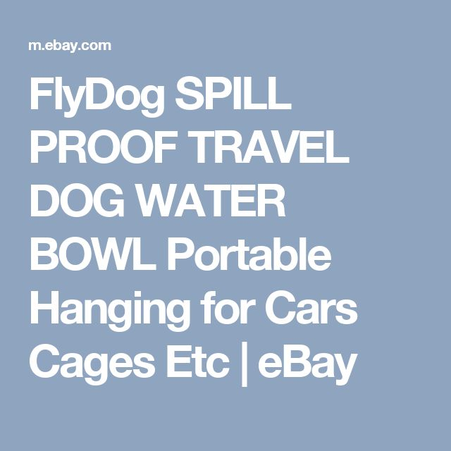 FlyDog SPILL PROOF TRAVEL DOG WATER BOWL Portable Hanging for Cars Cages Etc  | eBay
