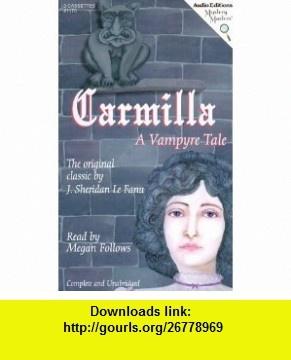 Carmilla (9781572701700) Joseph Sheridan Le Fanu, Megan Follows , ISBN-10: 1572701706  , ISBN-13: 978-1572701700 ,  , tutorials , pdf , ebook , torrent , downloads , rapidshare , filesonic , hotfile , megaupload , fileserve