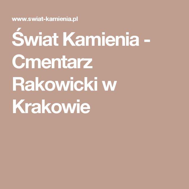 Świat Kamienia - Cmentarz Rakowicki w Krakowie