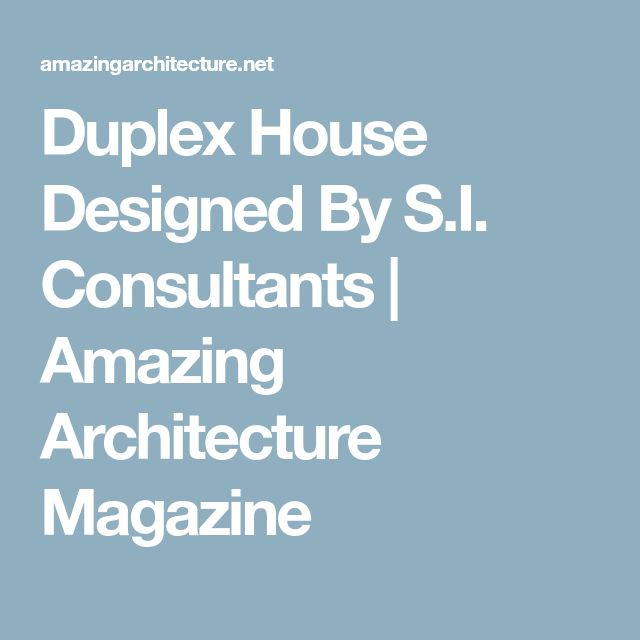 Amazing Architecture Magazine: Best 25+ Duplex House Design Ideas On Pinterest