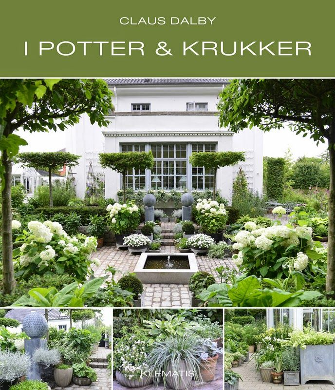 I POTTER OG KRUKKER - Garden containers by Claus Dalby