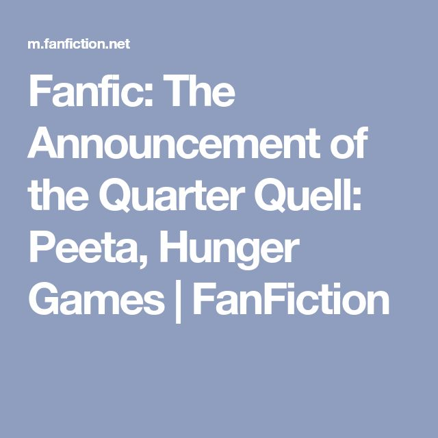 Fanfic: The Announcement of the Quarter Quell: Peeta, Hunger Games | FanFiction