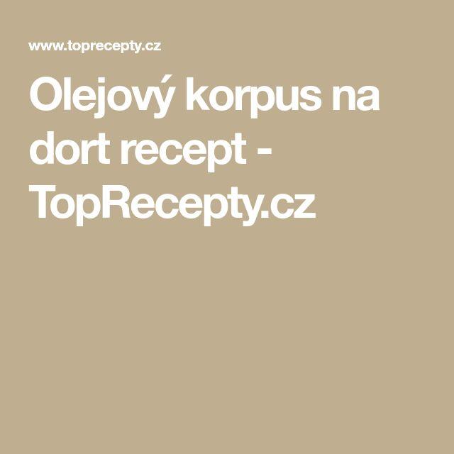 Olejový korpus na dort recept - TopRecepty.cz