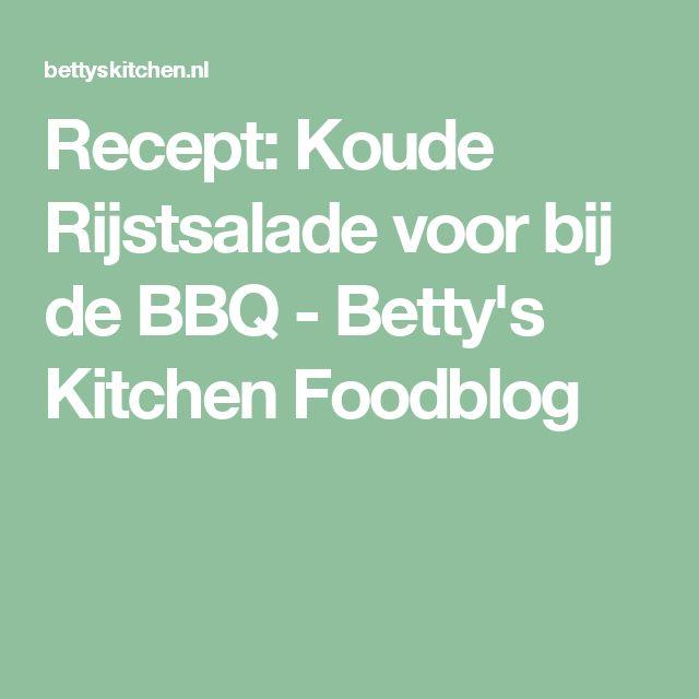 Recept: Koude Rijstsalade voor bij de BBQ - Betty's Kitchen Foodblog