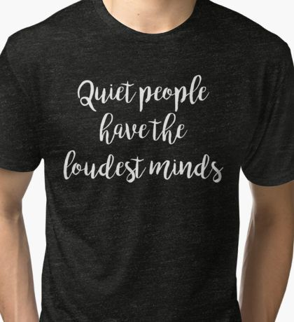 Quiet people have the loudest minds | Quotes by koovox