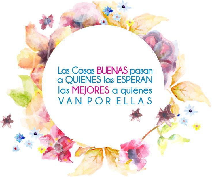 Las cosas buenas pasan a quienes las esperan, las mejores a quienes van por ellas! #frasemotivadora #frasedeldia #cucuta #colombia #motivacion