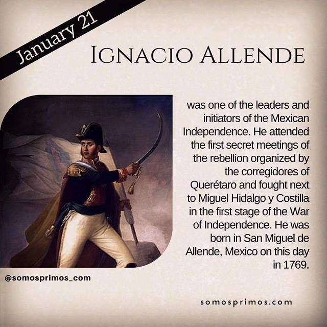 January 21: Ignacio Allende was one of the leaders and initiators of the Mexican Independence. He attended the first secret meetings of the rebellion organized by the corregidores of Querétaro and fought next to Miguel Hidalgo y Costilla in the first stage of the War of Independence. He was born in San Miguel de Allende Mexico on this day in 1769.  #thisday #thisdayinhistory #january #history #hispanichistory #hispanicheritage #genealogy #shhar #somosprimos #wearecousins #hispanicgenealogy…