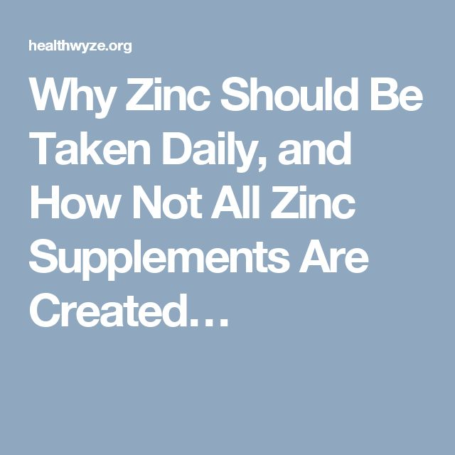 Why Zinc Should Be Taken Daily, and How Not All Zinc Supplements Are Created…