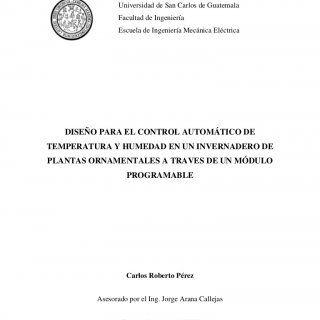Universidad de San Carlos de Guatemala Facultad de Ingeniería Escuela de Ingeniería Mecánica Eléctrica DISEÑO PARA EL CONTROL AUTOMÁTICO DETEMPERATURA Y HUM. http://slidehot.com/resources/humedad-temperatura-1.45570/