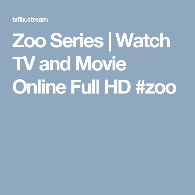 Zoo Series | Watch TV and Movie Online Full HD #zoo