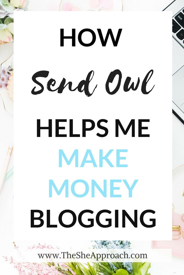 Find out what are the three ways bloggers can make money with Send Owl, sell your digital goods and make money online with affiliate marketing! Make money blogging tips, affiliate marketing tools for bloggers, Send Owl review, sell your own digital products and more on The She Approach.