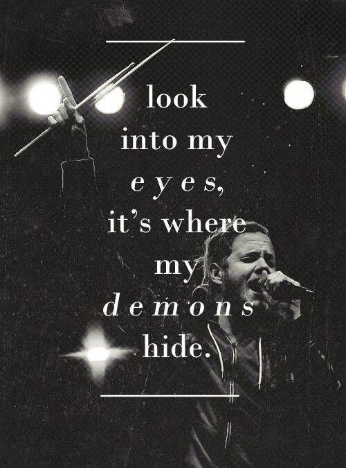 look into my eyes it 39 s where my demons hide imagine