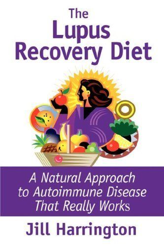 The Lupus Recovery Diet: A Natural Approach to Autoimmune Disease by Jill Harrington, http://www.amazon.com/dp/B008H1EHEO/ref=cm_sw_r_pi_dp_FTY8qb15209EA
