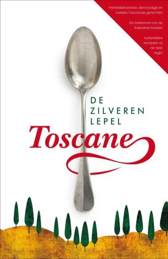 De Zilveren Lepel. Met recepten uit de Toscaanse keuken!