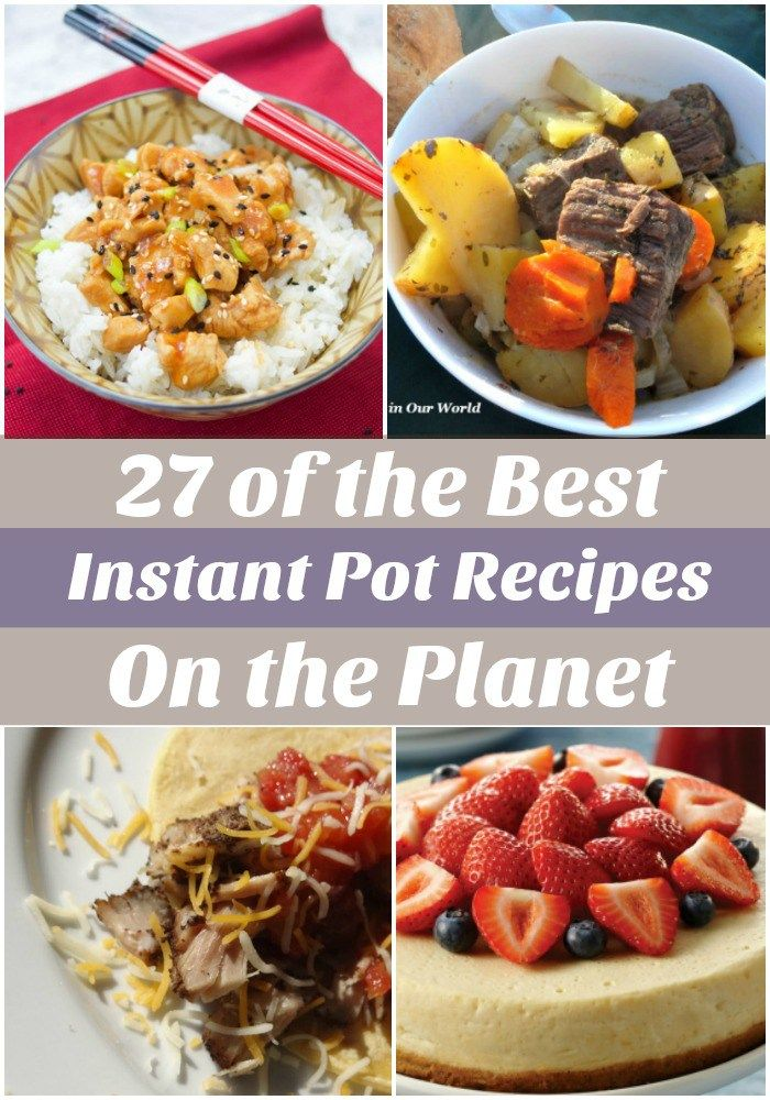 27 of the Best Instant Pot Recipes on the Planet!