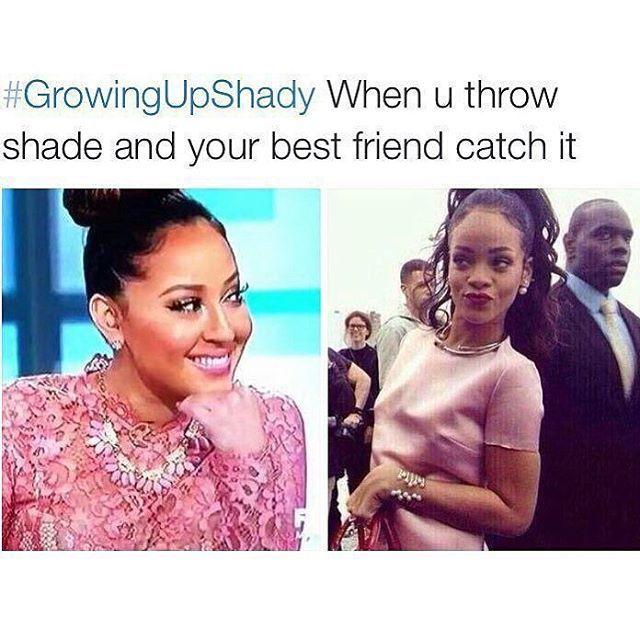 #growingupshady #funnypics #funnypictures #funny #meme #memes #funnymemes #funnymeme #riri #rihanna #rihannameme #rihannamemes #celebrity #celebritymemes #celebritymeme #throwingshade #shade #bestie #bestfriend #bestfriendgoals #bestfriends  #friends #friend http://tipsrazzi.com/ipost/1510903541803650359/?code=BT3zsQjFg03