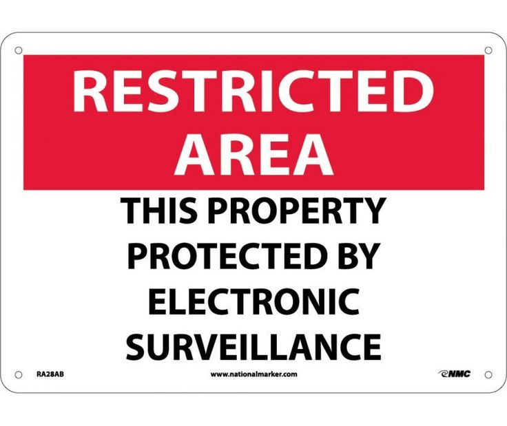 "RESTRICTED AREA, THIS PROPERTY PROTECTED BY ELECTRONIC SURVEILLANCE, RA28AB, 10"" X 14"" Black, Red And White .040"" Aluminum Rectangle Restricted Area Sign With 4 Holes For Wall Mounting - Each"