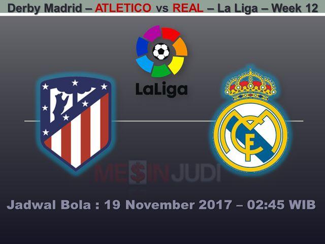 Prediksi Skor Atletico Madrid Vs Real Madrid 19 November 2017