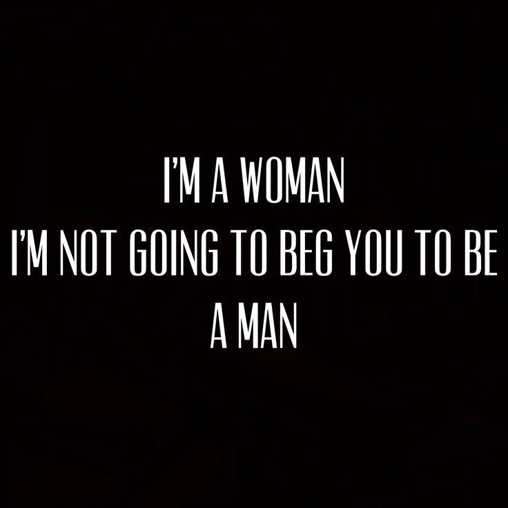 Soy una mujer, no voy a rogarte que seas un hombre
